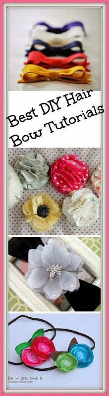 Best DIY Hair Bow Tutorials. Also tutorials for adorable DIY headbands.