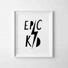 Scandinavian mini learners print, Epic kid, nursery art decor in black and white, available as a downloadable print digital file.  - High quality