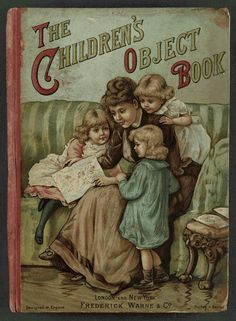 """""""The Children's Object Book"""" - Classic Books - Read. Victorian Books, Vintage Children's Books, Vintage Stuff, Victorian Era, Vintage Art, Vintage Items, Free Kids Books, Illustrated Words, English Book"""