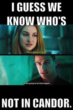 """You must be cut out for Candor, Four, because you are a terrible liar."" WELL HE GOT REALL GOOD AT IT ~Divergent~ ~Insurgent~ ~Allegiant~"