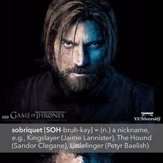 "One of our favorite words is ""sobriquet"" [SOH-bruh-kay] a word borrowed from French that means 'nickname.' The picture features Jaime Lannister from ""Game of Thrones"" whose sobriquet is 'Kingslayer.' (Speaking of which ""Game of Thrones"" has several characters with memorable sobriquets.) #vocabulary #sobriquet #wotd #gameofthrones #kingslayer #littlefinger #thehound #jaimelannister #petyrbaelish #sandorclegane #learnenglish"