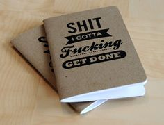 "S**t I gotta f***ing get done, realistic ""To Do"" notebook :)"