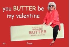 For the butter lover in me! 39 Absolutely Perfect Comic Sans Valentine's Day Cards- so inappropriate but some are just too funny My Funny Valentine, Valentines Day Cards Tumblr, Valentine Cards, Nerdy Valentines, Saint Valentine, Valentine Stuff, Valentine Ideas, Comic Sans, Dean