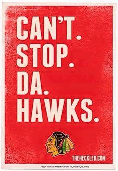 CAN'T. STOP. DA. HAWKS.