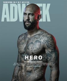 Wow. that is some serious body art > World Cup Phenom Tim Howard Is Looking to Cash In With Endorsement Deals | Adweek |