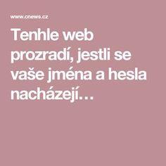 Tenhle web prozradí, jestli se vaše jména a hesla nacházejí… Pc Mouse, Internet, Vase, Website, Notebook, Milan, Windows, Decor, Scrappy Quilts