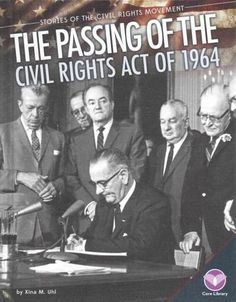 Looks at the events leading up to the Civil Rights Act and the impact of this…
