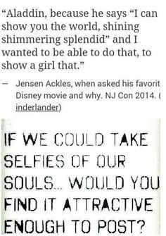 SPN....Aladdin is my favorite Disney movie. Jensen....i love you so much i hate you. -_-