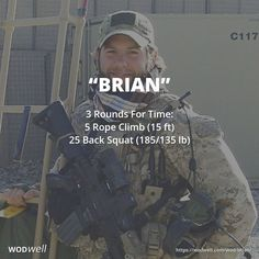 """BRIAN"" Hero WOD: 3 Rounds for Time: 5 Rope Climbs (15 ft); 25 Back Squats (185/135 lb)"