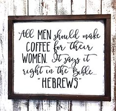 "Farmhouse Wood Sign ""All Men Should Make Coffee"" Kitchen Sign"