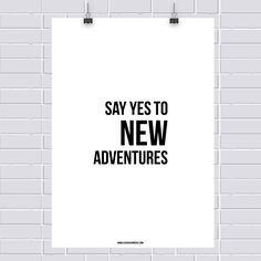 Pôster grátis: Say yes to new adventures!