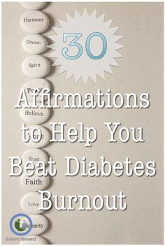 Are you dealing with diabetes burnout? Here are 30 affirmations to help you beat diabetes burnout.