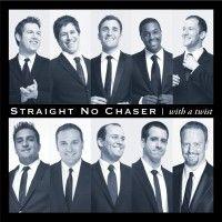 Straight No Chaser!