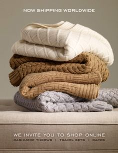 Cashmere blankets...all 4...I love them all equally & unconditionally!