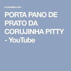 PORTA PANO DE PRATO DA CORUJINHA PITTY - YouTube