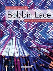 Beginners Guide to Bobbin Lace