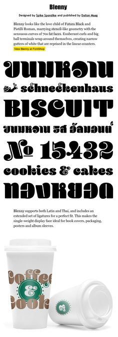 Blenny font  / looks like the love child of Futura Black and Pistilli Roman, marrying stencil-like geometry with the sensuous curves of 70s fat faces. Exuberant curls and big ball terminals wrap around themselves, creating narrow gutters of white that are reprised in the linear counters.