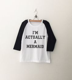 i'm actually a mermaid • tshirt • Clothes Casual Outift for • teens • movies • girls • women •. summer • fall • spring • winter • outfit ideas • hipster • dates • school • parties • Tumblr Teen Fashion Print Tee Shirt