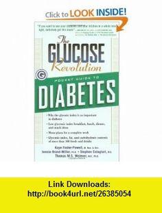 The Glucose Revolution Pocket Guide to Diabetes (9781569246757) Kaye Foster-Powell, Stephen Colaguiri, Jennie Brand-Miller, Thomas M.S. Wolever , ISBN-10: 1569246750  , ISBN-13: 978-1569246757 ,  , tutorials , pdf , ebook , torrent , downloads , rapidshare , filesonic , hotfile , megaupload , fileserve