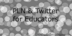 Mrs. Cook's Class: Personal Learning Networks and Twitter For Educato...