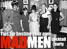 Host a Mad Men themed cocktail party, by my awesome friend and including pics of yours truly!