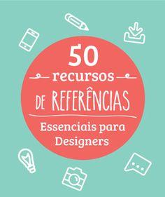 50 recursos de referências essenciais para designers.
