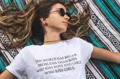 The World Has Bigger Problems Than Boys Who Kiss Boys and Girls Who Kiss Girls T-Shirt