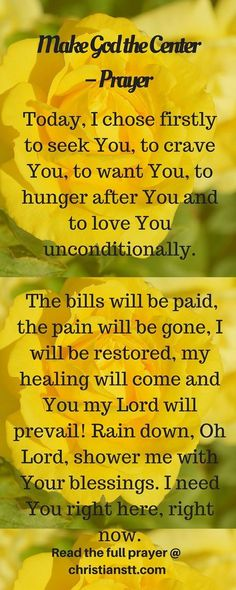 A Prayer for making God the center of your life. Heavenly Father, as I commit myself to making You God the center of my life, I surrender my all to You. spiritual inspiration