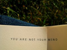 You Are Not Your Mind - Eckart Tolle