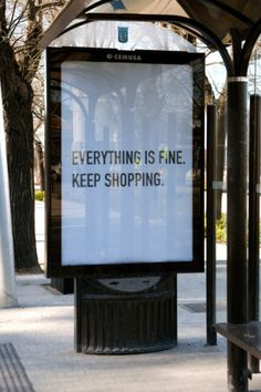 """"""" """"KEEP SHOPPING,"""" It said sharply. The robot grabbed my arm and looked into my eyes. His eyes look cold and merciless. """"I said, everything is fine.Now keep shopping."""" Then, it let go of my arm. Live Your Life, Anti Consumerism, Quotes To Live By, Me Quotes, Funny Quotes, Hair Quotes, Graffiti, Image Citation, My Motto"""