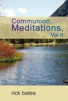 Communion meditations, vol ii by rick #bates #9781936746125 (paperback, #2012),  View more on the LINK: http://www.zeppy.io/product/gb/2/252522703612/