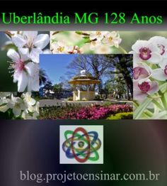 Uberlândia MG 128 anos - Projeto Ensinar