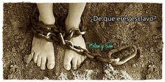De que eres esclavo, rutinas, traumas, emociones, ...