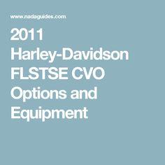 2011 Harley-Davidson FLSTSE CVO Options and Equipment
