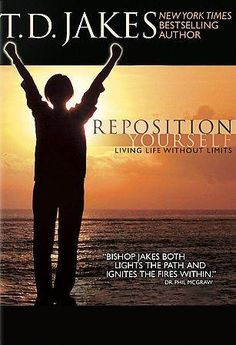 TD Jakes Reposition Yourself: Living Life Without Limits