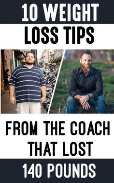 10 Weight Loss Tips From The Coach That Lost 140 Pounds