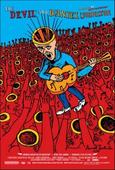 "Music Documentary: ""The Devil and Daniel Johnston"" (2005). COUNTRY: United States. DIRECTOR: Jeff Feuerzeig. COMPOSER: Daniel Johnston"