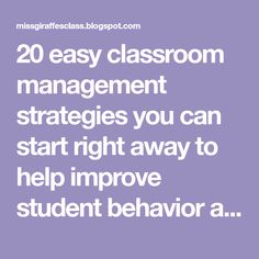 20 easy classroom management strategies you can start right away to help improve student behavior and build a strong, positive classroom com...