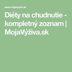 Diéty na chudnutie - kompletný zoznam | MojaVýživa.sk