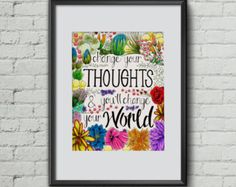 Change your Thoughts  - illustration & Quote - Flower Print