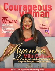 AYANNA MILLS GALLOW COURAGEOUS WOMAN MAGAZINE OCTOBER 2020 Self Publishing, Nonfiction, Business Women, Superstar, Writer, How To Apply, Author, Success, Magazine