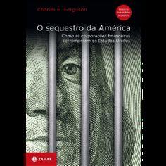 """O sequestro da América. Edição em português. Do mesmo autor do documentário """"Inside job""""."""