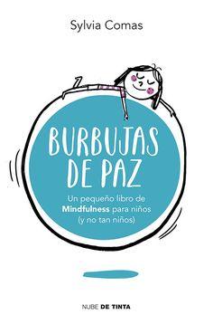 Burbujas de paz Un pequeño libro de mindfulness para niños y no tan niños     Vivimos en un mundo en el que la distracción es continua y el bombardeo de estímulos no cesa. Eso repercute en nuestra calidad de vida y nos desvía de lo que realmente importa.Pensamos que