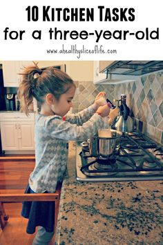 10 Kitchen Tasks for a Three-Year-Old | A Healthy Slice of Life
