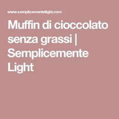 Muffin di cioccolato senza grassi | Semplicemente Light