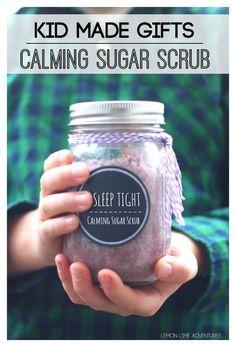 DIY Calming sugar scrub makes great christmas gifts kids can make at home.