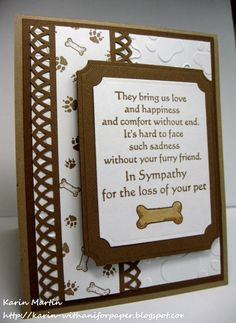 With Sympathy, pets-Love the design. I would change the colour to blue, and change the border punch to something simple like a scallop. Pet Sympathy Cards, Pet Sympathy Quotes, Images Vintage, Verses For Cards, Card Sayings, Card Sentiments, Marianne Design, Get Well Cards, Animal Cards