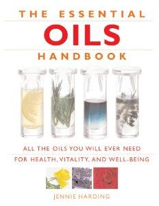 The Essential Oils Handbook: All the Oils You Will Ever Need for Health, Vitality and Well-Being by Jennie Harding/ Recommended on Using EOs Safely Buy Essential Oils, The Essential, Young Living Essential Oils, Holistic Approach To Health, Aromatherapy Oils, Healing Oils, Healing Hands, Alternative Medicine, Alternative Health