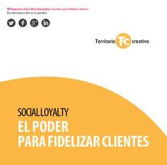 Social Loyalty, el poder para fidelizar clientes: descárgate el whitepaper | Territorio creativo