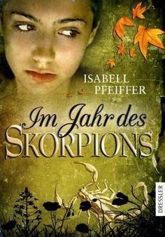 Isabell Pfeiffer - Im Jahr des Skorpions
